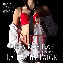 Dirty Filthy Rich Love: Dirty Duet, Book 2 | Livre audio Auteur(s) : Laurelin Paige Narrateur(s) : Elena Wolfe