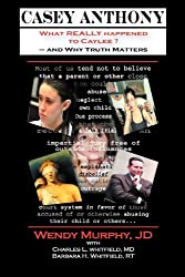 Casey Anthony What Really Happened to Caylee and Why Truth Matters