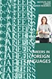 Careers in Foreign Languages: Teachers, Translators, Interpreters