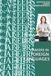 Careers in Foreign Languages: Teachers, Translators, Interpreters