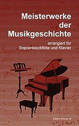 Meisterwerke der Musikgeschichte, arrangiert für Sopranblockflöte und Klavier von Julia Krenz