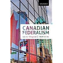 Canadian Federalism: Performance, Effectiveness, and Legitimacy