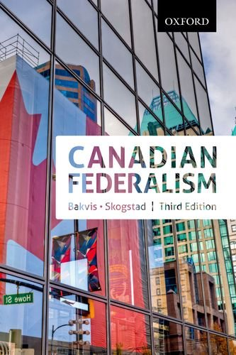 Canadian Federalism Performance, Effectiveness, and Legitimacy, Third Editiojn from Brand: Oxford University Press, USA