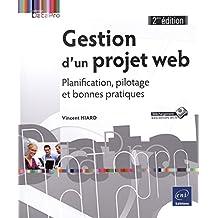 Gestion d'un projet web - Planification, pilotage... 2e édition