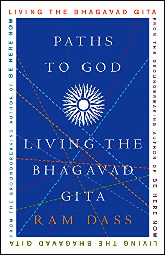 PDF DOWNLOAD Paths To God Living The Bhagavad Gita Popular Collection By Ram Dass