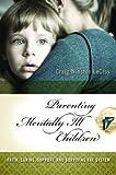 Parenting Mentally Ill Children, Craig Winston LeCroy, 0313358680