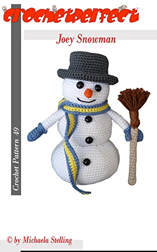 Crochet Pattern (049): Joey Snowman (CrochetPerfect Book 49)