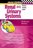 Crash Course: Renal and Urinary Systems, (Crash Course - UK) by Rob Thomas (2007-05-14)