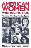 American Women Writing Fiction, , 0813116570