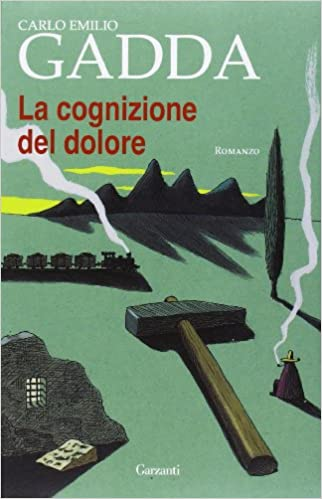 Amazon.it: LA COGNIZIONE DEL DOLORE - GADDA CARLO EMILIO - Libri