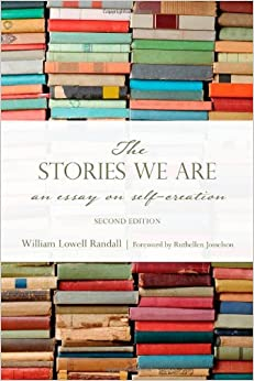 Book The Stories We Are: An Essay on Self-Creation, Second Edition