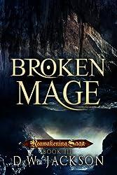 Broken Mage (Reawakening Saga Book 3)