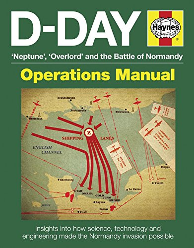D-Day 'Neptune', 'Overlord' and the Battle of Normandy: Insights into how science, technology and engineering made the Normandy invasion possible (Operations Manual) ebook