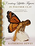 img - for Creating Lifelike Figures in Polymer Clay: Tools and Techniques for Sculpting Realistic Figures book / textbook / text book