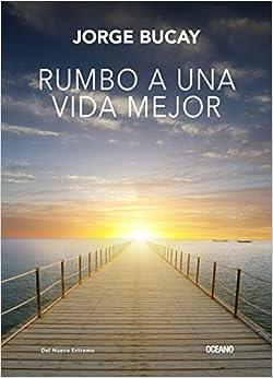 Book Rumbo a una vida mejor (Spanish Edition)