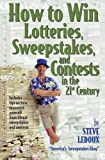 How to Win Lotteries, Sweepstakes, and Contests in the 21st Century, Steve LeDoux, 1891661078
