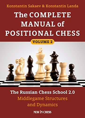 - The Complete Manual of Positional Chess: The Russian Chess School 2.0 - Middlegame Structures and Dynamics