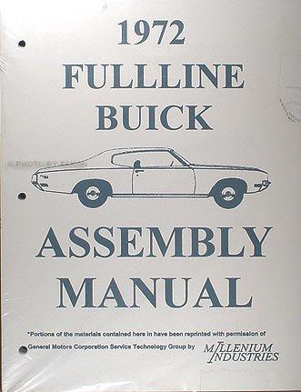Buick Gran Sport - 1972 BUICK FACTORY ASSEMBLY MANUAL Skylark, LeSabre, Electra, Gran Sport, GS & Riviera 72