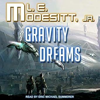 Gravity Dreams by L.E. Modesitt Jr