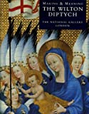 The Wilton Diptych: Making and Meaning (Making & Meaning)
