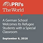 A German School Welcomes Its Refugee Students with a Special Classroom | Sonia Narang