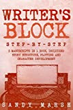 Writer's Block: Step-by-Step | 3 Manuscripts in 1 Book | Essential Writers Block, Writing Prompts and Writer's Resistance Tricks Any Writer Can Learn (Writing Best Seller) (Volume 20)