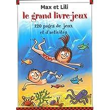 Le grand livre-jeux - Nº 7 - Max et Lili: 120 pages de jeux et d'activités