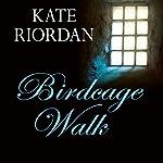 Birdcage Walk   Kate Riordan
