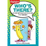 Who's There?: 501 Side-Splitting Knock-Knock Jokes from Highlights