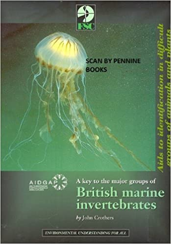 Key to the Major Groups of British Marine Invertebrates by J.H. Crothers (1997-12-07)
