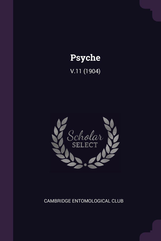 Download Psyche: V.11 (1904) pdf epub