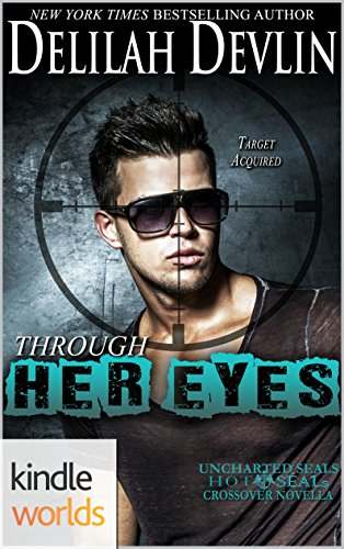 Hot SEALs: Through Her Eyes (Kindle Worlds) (Uncharted SEALs Book 3)
