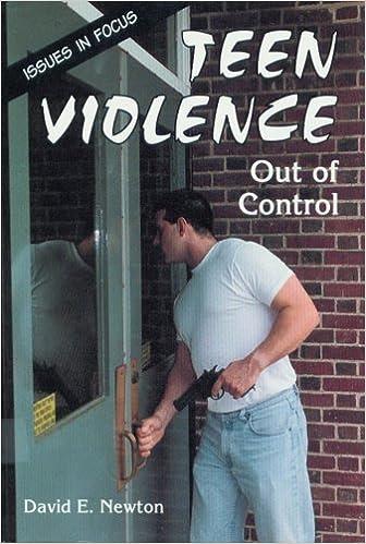Ilmaiset äänen ranskalaiset kirjat ladataan Teen Violence: Out of Control (Issues in Focus) PDF ePub MOBI by David E. Newton