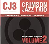 King Crimson Songbook Volume 2 by Crimson Jazz Trio (2009-04-07)