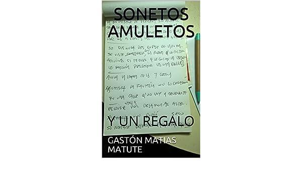 Amazon.com: SONETOS AMULETOS: Y UN REGALO (Spanish Edition) eBook: GASTÓN MATIAS MATUTE: Kindle Store