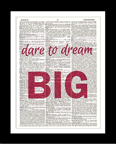 Dream Big DICTIONARY ART PRINT Inspirational Quotes - Wall Hanging Decor – Poster Prints Ready-to-Frame on Authentic Upcycled Vintage Dictionary
