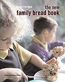 The New Family Bread Book
