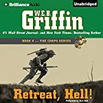 Retreat, Hell!: Book Ten in The Corps Series | W. E. B. Griffin