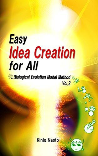 Easy Idea Creation for All: Biological Evolution Model Method,  Vol.2