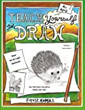 Teach Yourself to Draw - Forest Animals: For Artists and Animal Lovers of All Ages (Teach Yourself to Draw - Series 2) (Volume 3)