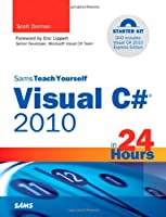 Sams Teach Yourself Visual C# 2010 in 24 Hours: Complete Starter Kit Front Cover