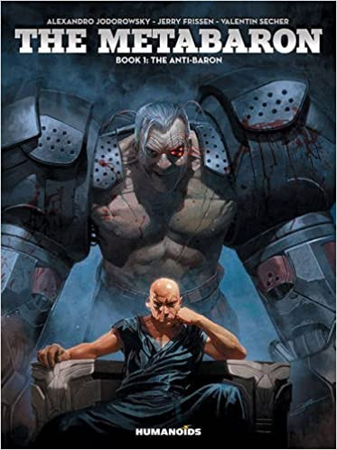The Metabaron : Book 1: The Techno-Admiral & The Anti-Baron: Oversized Deluxe by Alejandro Jodorowsky