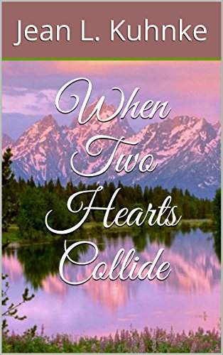 When Two Hearts Collide by [Kuhnke, Jean L.]