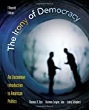 img - for The Irony of Democracy: An Uncommon Introduction to American Politics book / textbook / text book
