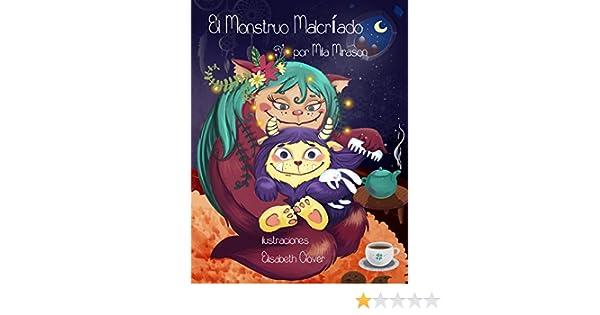 El Monstruo Malcríado: El Monstruo Malcríado (Un Genial Libro Infantil Sobre un Pequeño Monstruo Llamado Stompy, Сuentos Infantiles, Cuentos Para Niños 3-7 ...