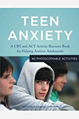 Teen Anxiety: A CBT and ACT Activity Resource Book for Helping Anxious Adolescents by Raychelle Cassada Lohmann (2014-12-21) Paperback