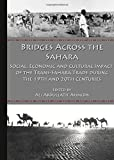 Bridges Across the Sahara: Social, Economic and Cultural Impact of the Trans-Sahara Trade During the 19th and 20th Centuries
