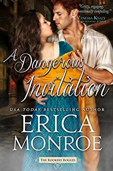 A Dangerous Invitation (The Rookery Rogues Book 1) by [Monroe, Erica]