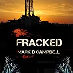 Fracked | Mark D. Campbell