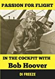 In the Cockpit with Bob Hoover (Passion for Flight Book 2)